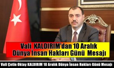 Vali Çetin Oktay KALDIRIM'dan 10 Aralık Dünya İnsan Hakları Günü Kutlama Mesajı
