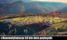 #HeavenlySakarya 50 bin defa paylaşıldı
