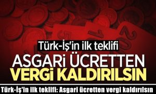 Türk-İş'in ilk teklifi: Asgari ücretten vergi kaldırılsın