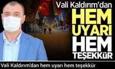 Vali Kaldırım'dan hem uyarı hem teşekkür.