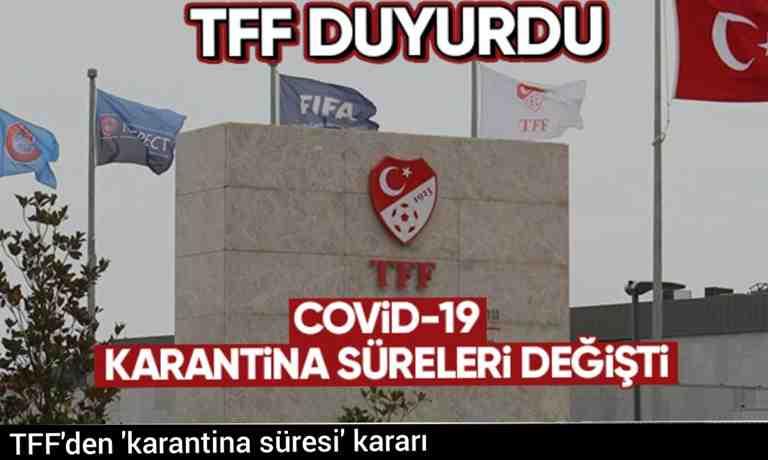 TFF'den 'karantina süresi' kararı