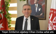 Yaşar Zımba'nın ağabeyi Cihan Zımba vefat etti.