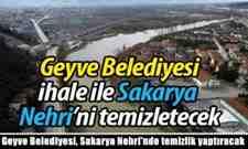 Geyve Belediyesi, Sakarya Nehri'nde temizlik yaptıracak.
