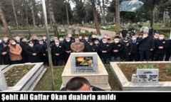 Şehit Ali Gaffar Okan dualarla anıldı