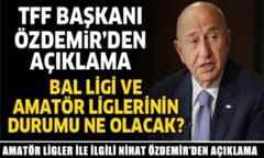 Amatör Ligler İle İlgili Nihat Özdemir'den Açıklama..
