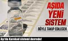 Aşı'da Karekod sistemi devrede!