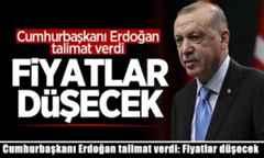 Cumhurbaşkanı Erdoğan talimat verdi: Fiyatlar düşecek.