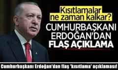 Cumhurbaşkanı Erdoğan'dan flaş 'kısıtlama' açıklaması!