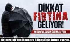 Meteoroloji'den Marmara Bölgesi İçin fırtına uyarısı..