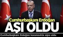 Cumhurbaşkanı Erdoğan koronavirüs aşısı oldu.