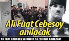 Ali Fuat Cebesoy vefatının 53. yılında Anılacak!
