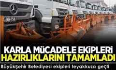 Büyükşehir Belediyesi ekipleri teyakkuza geçti.