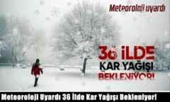 Meteoroloji Uyardı 36 İlde Kar Yağışı Bekleniyor!