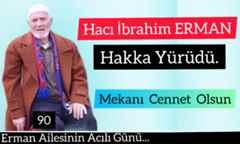 Semerciler Mahallesi Eşrafından Hacı İbrahim Erman Vefat Etti..