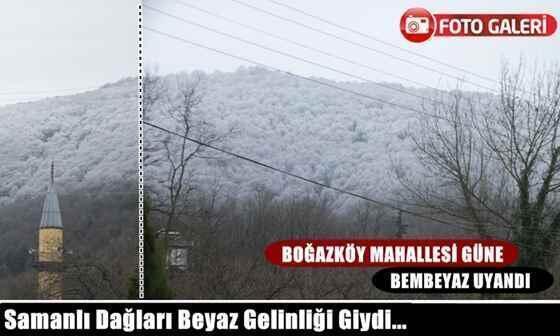 Boğazköy Mahallesi Samanlı Dağları Bembeyaz…
