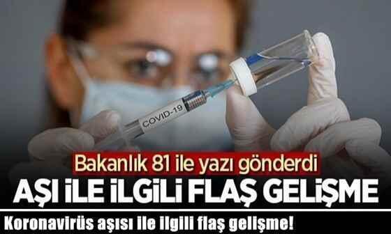 Koronavirüs aşısı ile ilgili flaş gelişme! Bakanlık 81 ile yazı gönderdi