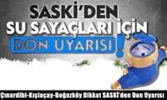 Çınardibi-Kışlaçay-Boğazköy Dikkat SASKİ'den Don Uyarısı