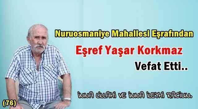 Nuruosmaniye Mahallesi Eşrafından Eşref Yaşar Korkmaz Vefat Etti..