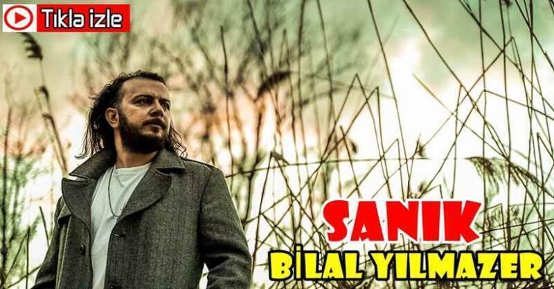 """Bilal Yılmazer'den Yeni Parça """"SANIK"""" İlgi Gördü..(Video)"""