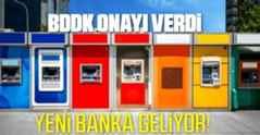 BDDK yeni bankaya onay verdi.