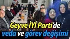 Geyve İYİ Parti'de veda ve görev değişimi!