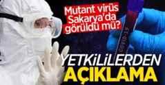 Mutant virüs Sakarya'da görüldü mü? Yetkililerden açıklama