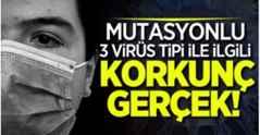 Mutasyonla ilgili endişelendiren uyarı! 3 virüs tipi daha ölümcül