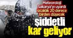 Sakarya'ya şiddetli kar geliyor! Sıcaklık 20 derece düşecek
