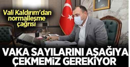 Vali Kaldırım'dan normalleşme çağrısı!