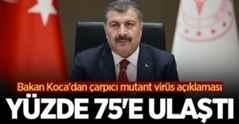 Bakan Koca'dan çarpıcı mutant virüs açıklaması: Yüzde 75'e ulaştı