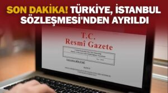 Türkiye İstanbul Sözleşmesi'nden ayrıldı.