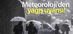 Meteoroloji'den yağış uyarısı..