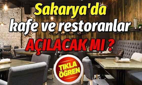 Sakarya'da kafe ve restoranlar açılacak mı ?