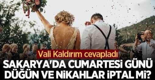 Sakarya'da Cumartesi günü düğün ve nikahlar iptal mi?