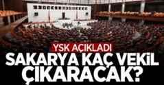 Sakarya'dan kaç milletvekili çıkacak? YSK açıkladı