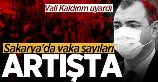 Vali Kaldırım uyardı: Sakarya'da vaka sayıları artışta