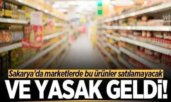 Sakarya'da marketlerde bu ürünler satılamayacak.