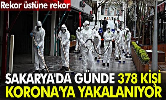 Sakarya'da günde 378 kişi Corona'ya yakalanıyor