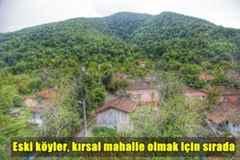 Eski köyler, kırsal mahalle olmak için sırada