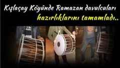 Kışlaçay Köyünde Ramazan davulcuları hazırlıklarını tamamladı