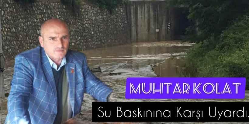 Nuruosmaniye Muhtarı KOLAT Su Baskınlarına Karşı Uyardı…