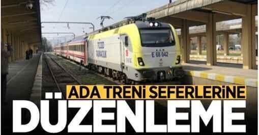 Ada Treni seferleri yeniden düzenlendi.