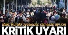 Bilim Kurulu üyesinden Ramazan ayı için kritik uyarı