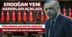 Erdoğan yeni kararları açıkladı..
