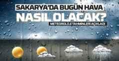 Meteoroloji Açıkladı Sakarya'da Bugün Hava nasıl olacak?
