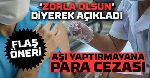 Koronavirüs aşısı yaptırmaya para cezası