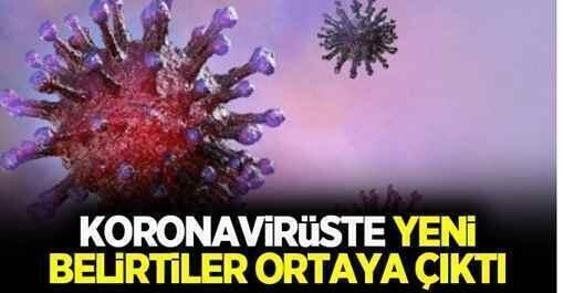 Koronavirüste yeni belirtiler ortaya çıktı.