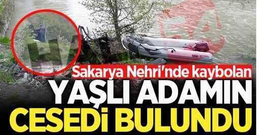 Sakarya Nehri'nde kaybolan yaşlı adamın cesedi bulundu!