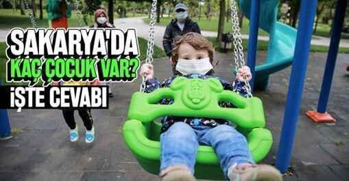 Sakarya'nın çocuk nüfusu açıklandı.