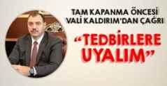 Vali Kaldırım vatandaşlara çağrıda bulundu